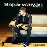 Beparwaiyan Song Lyrics by Jaz Dhami | Beparwaiyan Latest Punjabi Song