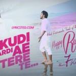 Kudi Mardi Tere Te Song Lyrics by Happy Raikoti | Punjabi Latest Song