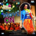 Move On Song Lyrics by Sunidhi Chauchan | Tanu Weds Manu Returns