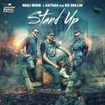 Stand Up Song Lyrics by Raftaar & Manj Musik | feat Big Dhillion
