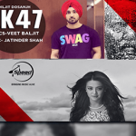 AK 47 Song Lyrics by Diljit Dosanjh | Hero- Naam Yaad Rakhi