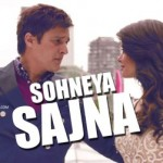 Sohneya Sajna Song Lyrics by Ankit Tiwari | Hero- Naam Yaad Rakhi