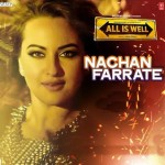 Nachan Farrate Song Lyrics by Kanika Kapoor ft Sonakshi Sinha | All is Well