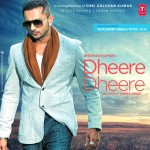 Lyrics of 'Dheere Dheere Se Meri Zindagi Mein Aana' by Yo Yo Honey Singh