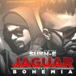 Baby Pehla JAGUAR Lae Lo Lyrics | Punjabi Song by Sukh-E & Bohemia