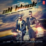 All Black (Punjabi) Song Lyrics – SukhE & Raftaar |  Lyrics by Jaani