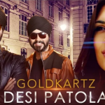 Desi Patola (Haye Ni Banke Patola) Lyrics, Punjabi Song by Goldkartz