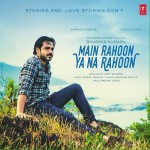 Main Rahoon Ya Na Rahoon Lyrics, Song by Armaan Mallik & Amaal Mallik