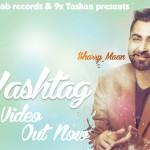 Hashtag Lyrics | Punjabi Song by Sharry Maan & JSL (Ni sun hashtag'aan waliye)
