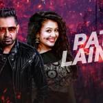 Patt Lainge Full Lyrics | Punjabi Song by Gippy Grewal & Neha Kakkar