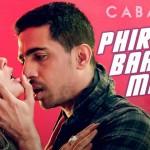 Phir Teri Baahon Mein Lyrics – Cabaret | Sonu Kakkar & Tony Kakkar