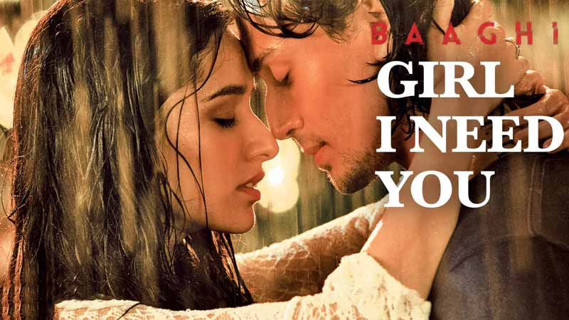 girl-i-need-you-baaghi-song-lyrics