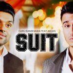 Tenu Suit Suit Karda Lyrics | Guru Randhawa Feat. Arjun