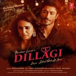 Dillagi Lyrics – Rahat Fateh Ali Khan | Ft. Huma Qureshi & Vidyut Jamwal