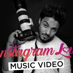 Instagram Love Lyrics- Ft. Raftaar & Kappie