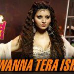 I Wanna Tera Ishq Lyrics – Great Grand Masti | Shivranjani Singh & Shivangi Bhayana