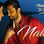 Naina (Kamla Jeya Dil) Lyrics – Roshan Prince | Main Teri Tu Mera