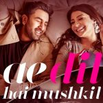 Ae Dil Hai Mushkil Title Song Lyrics | Sung by Arijit Singh & Composed by Pritam