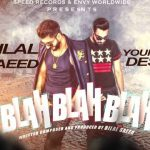 Blah Blah Blah Lyrics- Bilal Saeed ft. Young Desi