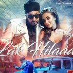 lak hilaade punjabi lyrics, lak hilaade song lyrics, lak hilaade raftaar lyrics, lak hilaade manj musik lyrics