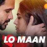 lo maan liya song lyrics, lo maan liya raaz reboot lyrics, lo maan liya raaz 4 lyrics, lo maan liya arijit singh song lyrics