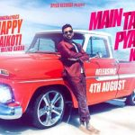 Main Tan Vi Pyaar Kardan Lyrics- Happy Raikoti Ft. Millind Gaba (Music MG)