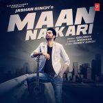 Maan Na Kari Lyrics – Jashan Singh, Gold Boy & Nirmaan