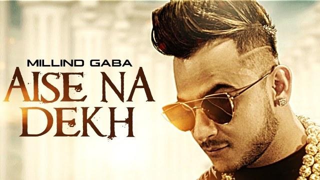 aise na dekh lyrics, aise na dekh hindi song lyrics, aise na dekh music mg lyrics, aise na dekh millind gaba song lyrics, aise na dekh new song lyrics