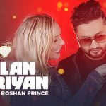 Gallan Goriyan Lyrics – Song by Roshan Prince, Desi Crew & Narinder Batth
