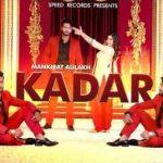 Kadar Song Lyrics – Mankirt Aulakh | Desi Routz