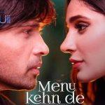 Menu Kehn De Lyrics – Himesh Reshammiya | Aap Se Masuiiquii