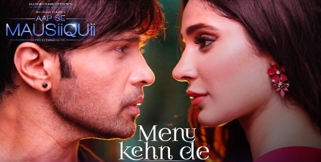 menu kehn de song lyrics, menu kehn de lyrics, menu kehn de himesh reshammiya lyrics, menu kehn de aap se mausiqui lyrics, menu kehn de himesh new song lyrics
