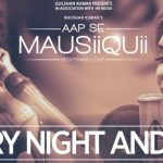 Every Night & Day, Just Me & You Lyrics | Himesh Reshammiya | Aap Se Mausiiquii