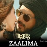 O Zaalima Lyrics- Raees | Arijit Singh & Harshdeep Kaur