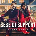 Bebe Di Support Lyrics- Kadir Thind | Desi Routz