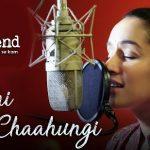 Main Phir Bhi Tumko Chaahungi Lyrics – Shraddha Kapoor | Half Girlfriend