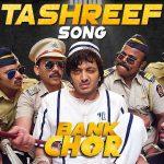 Lag Gayi Tashreef Lyrics – Rochak Kohli | Bank Chor