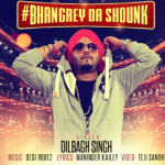 Bhangrey Da Shounk Lyrics | Dilbagh Singh, Desi Routz