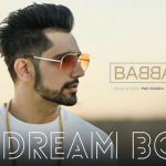 Dream Boy Lyrics (Punjabi Song) | Babbal Rai