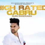 High Rated Gabru Lyrics – Guru Randhawa | Manj Musik