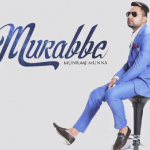 Murabbe Lyrics (Punjabi Song) | Munraaj Munna