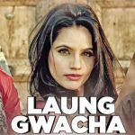 Laung Gwacha Lyrics- Brown Gal Ft. Millind Gaba & Bups Saggu