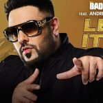 Let It Go Girl Lyrics- Badshah Ft. Andrea Jeremiah