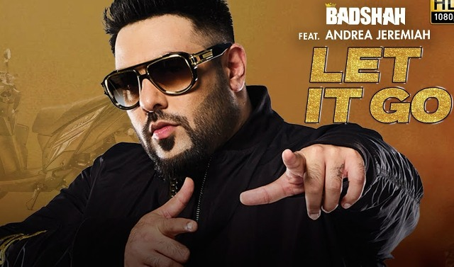 Let It Go Girl Lyrics- Badshah Ft. Andrea Jeremiah