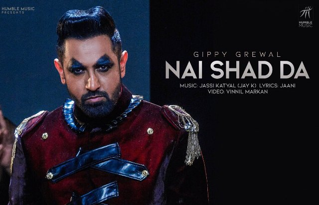 Nai Shad Da Lyrics- Gippy Grewal New Punjabi Song
