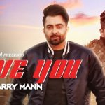 Love You Lyrics- Sharry Mann Ft. Parmish Verma