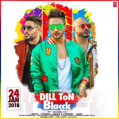 Dill Ton Blacck Lyrics- Jassie Gill Ft. Badshah