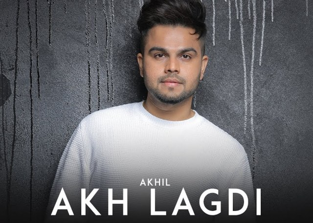 Akhil new song akh lagdi lyrics
