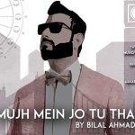 Mujh Mein Jo Tu Tha Lyrics – Bilal Ahmad | New Punjabi Song