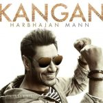 Kangan Lyrics – Harbhajan Mann | New Punjabi Song